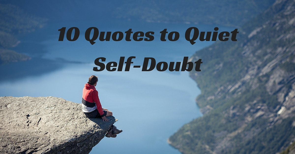 10 Quotes to Quiet Self-Doubt